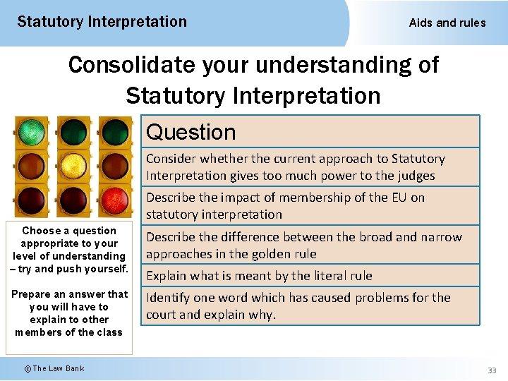 Statutory Interpretation Aids and rules Consolidate your understanding of Statutory Interpretation Question Consider whether