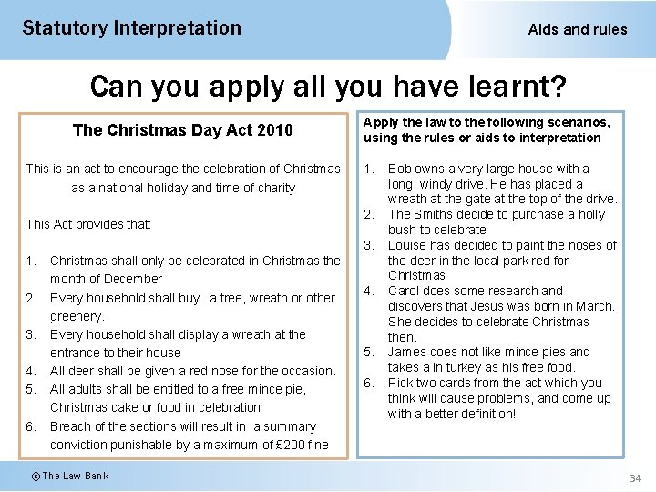 Statutory Interpretation Aids and rules Can you apply all you have learnt? The Christmas