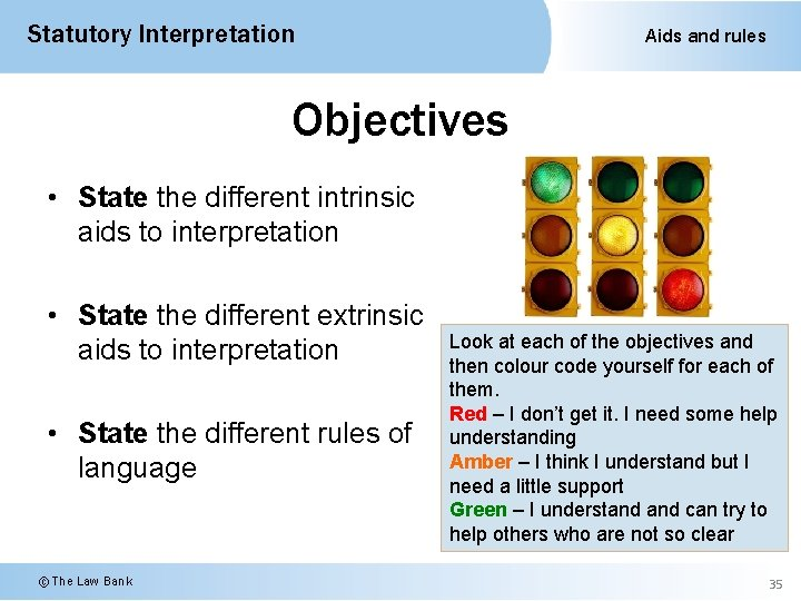 Statutory Interpretation Aids and rules Objectives • State the different intrinsic aids to interpretation
