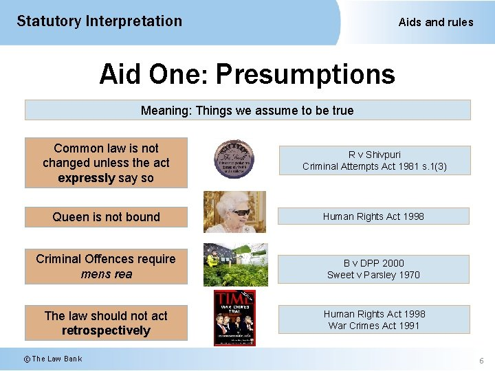 Statutory Interpretation Aids and rules Aid One: Presumptions Meaning: Things we assume to be