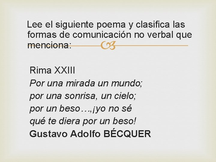 Lee el siguiente poema y clasifica las formas de comunicación no verbal que