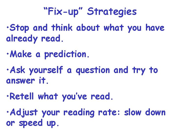 """Fix-up"" Strategies • Stop and think about what you have already read. • Make"