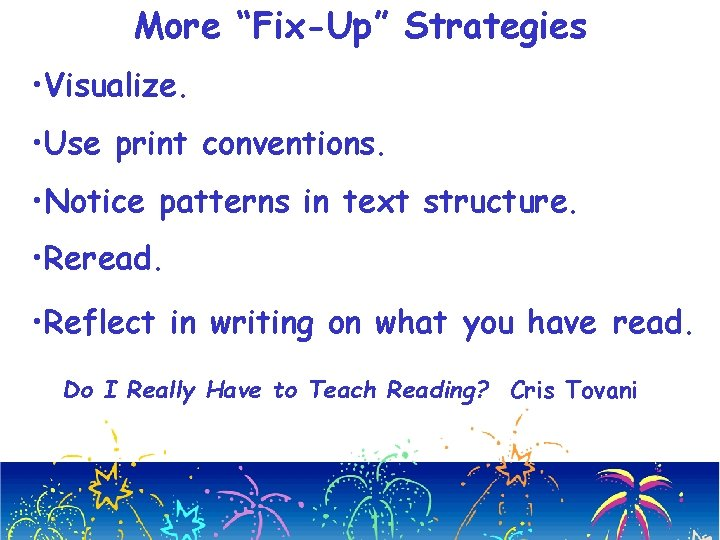 "More ""Fix-Up"" Strategies • Visualize. • Use print conventions. • Notice patterns in text"