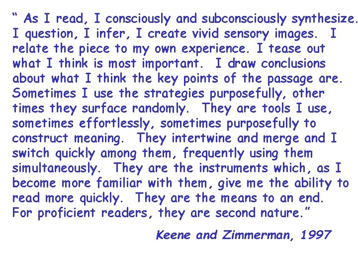 """ As I read, I consciously and subconsciously synthesize. I question, I infer, I"