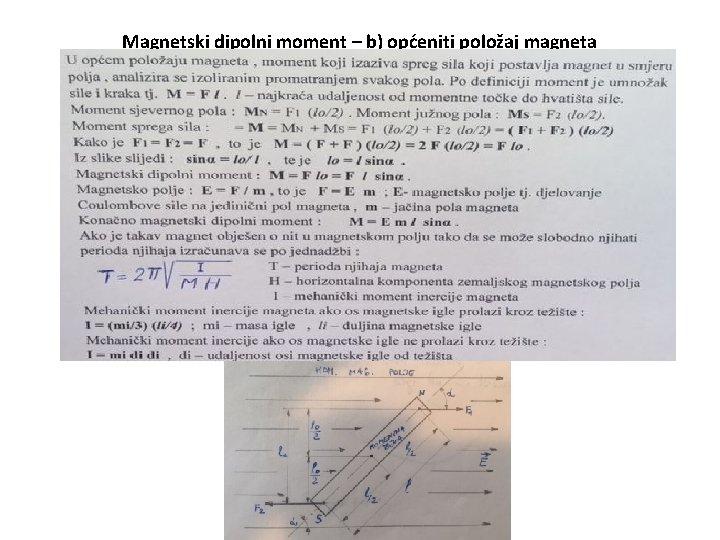 Magnetski dipolni moment – b) općeniti položaj magneta
