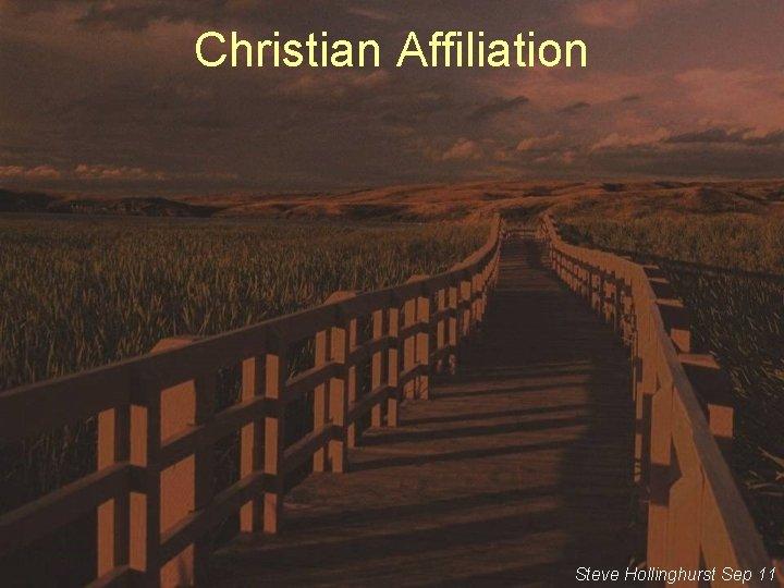Christian Affiliation Steve Hollinghurst Sep 11