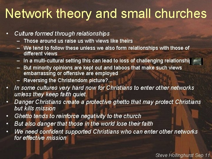 Network theory and small churches • Culture formed through relationships – Those around us