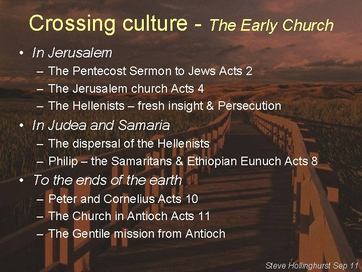 Crossing culture - The Early Church • In Jerusalem – The Pentecost Sermon to