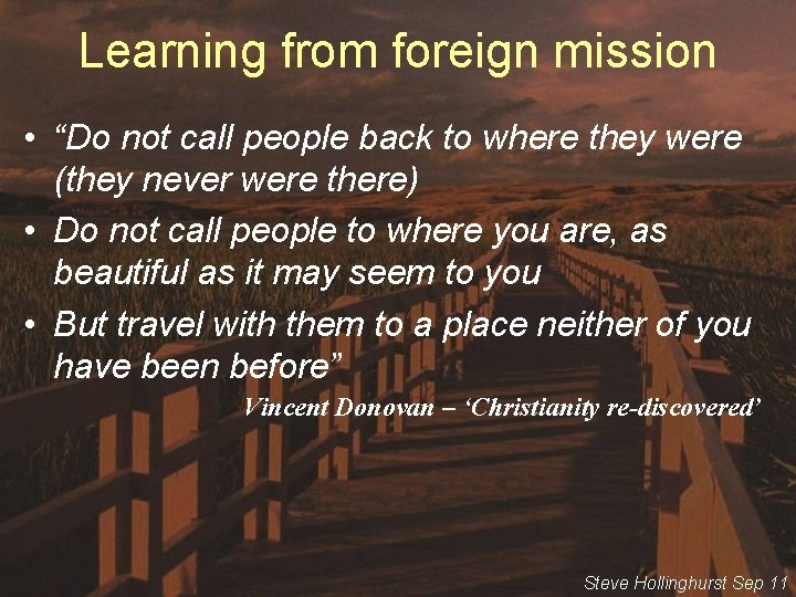 """Learning from foreign mission • """"Do not call people back to where they were"""