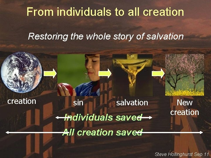 From individuals to all creation Restoring the whole story of salvation creation sin salvation
