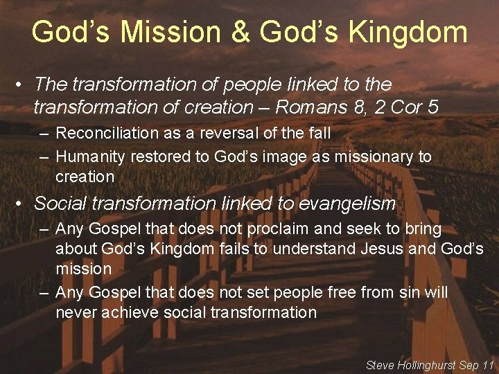 God's Mission & God's Kingdom • The transformation of people linked to the transformation