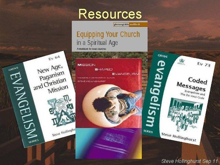Resources Steve Hollinghurst Sep 11