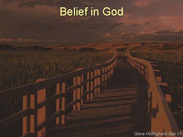 Belief in God Steve Hollinghurst Sep 11