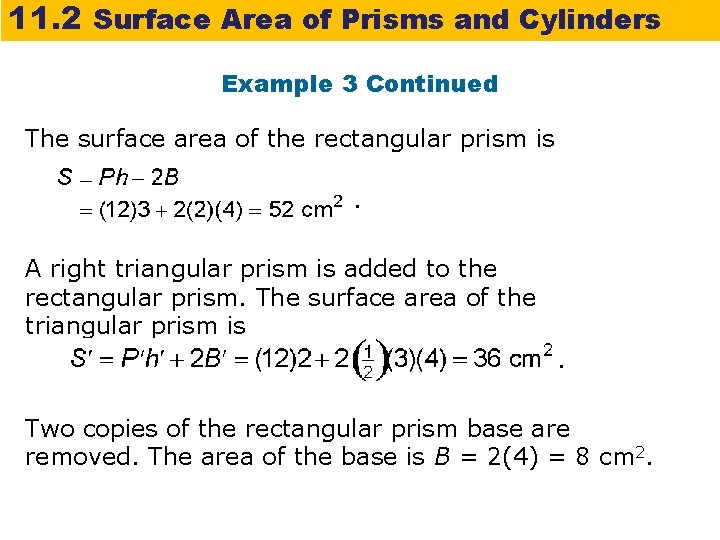 11. 2 Surface Area of Prisms and Cylinders Example 3 Continued The surface area