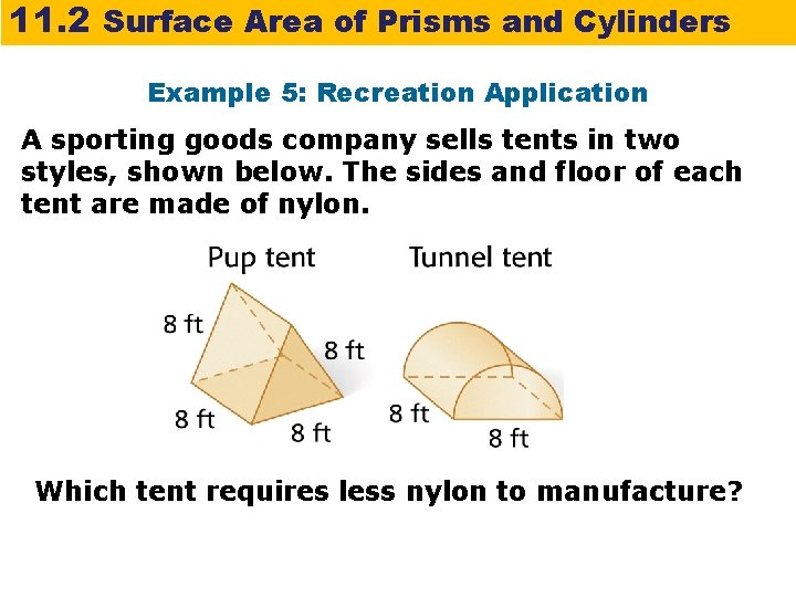 11. 2 Surface Area of Prisms and Cylinders Example 5: Recreation Application A sporting
