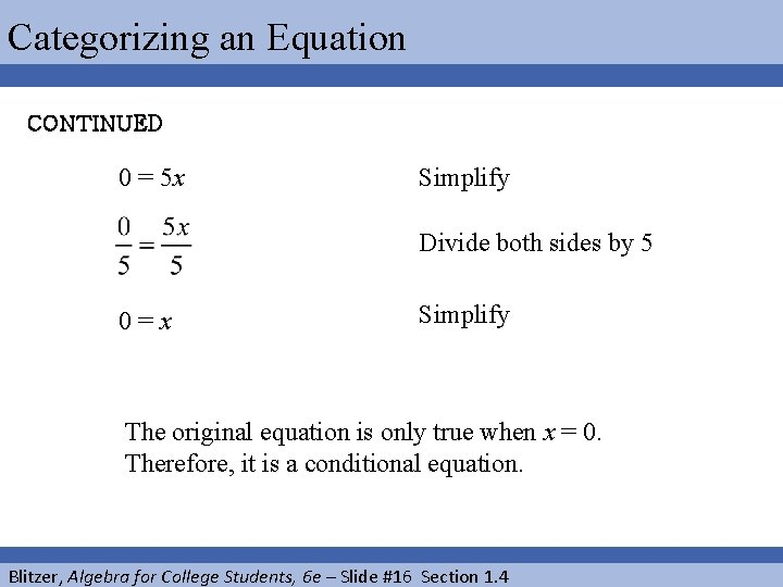 Categorizing an Equation CONTINUED 0 = 5 x Simplify Divide both sides by 5
