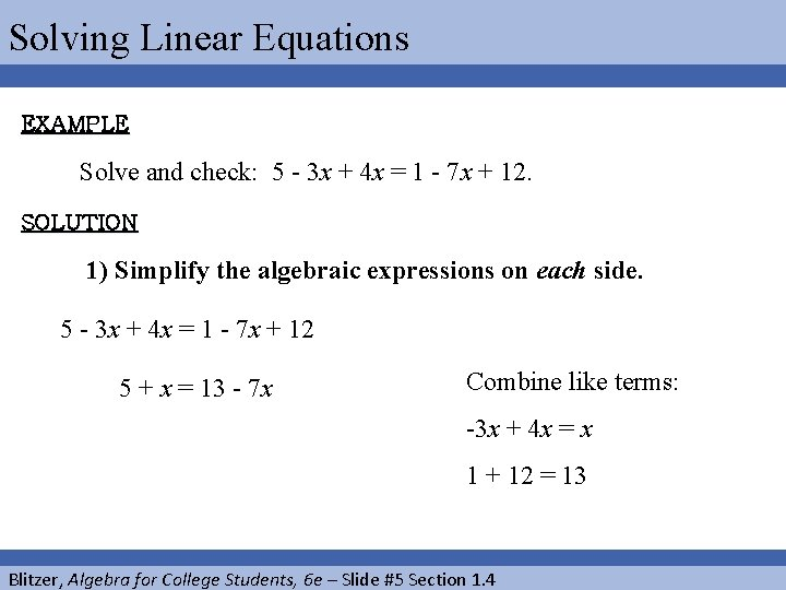 Solving Linear Equations EXAMPLE Solve and check: 5 - 3 x + 4 x