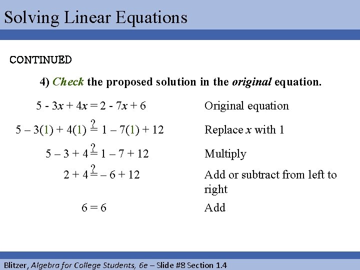 Solving Linear Equations CONTINUED 4) Check the proposed solution in the original equation. 5