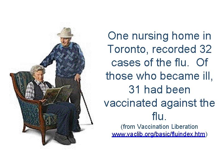 One nursing home in Toronto, recorded 32 cases of the flu. Of those who