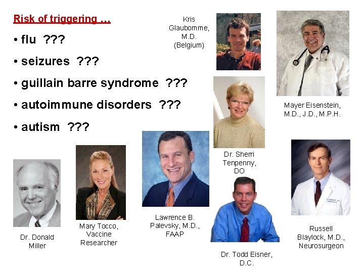 Risk of triggering … • flu ? ? ? Kris Glaubomme, M. D. (Belgium)