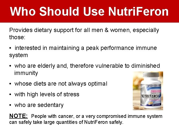 Who Should Use Nutri. Feron Provides dietary support for all men & women, especially