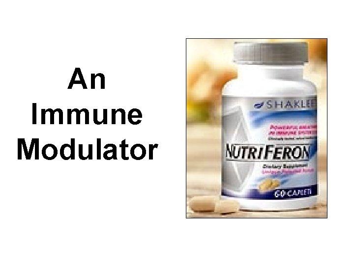 An Immune Modulator