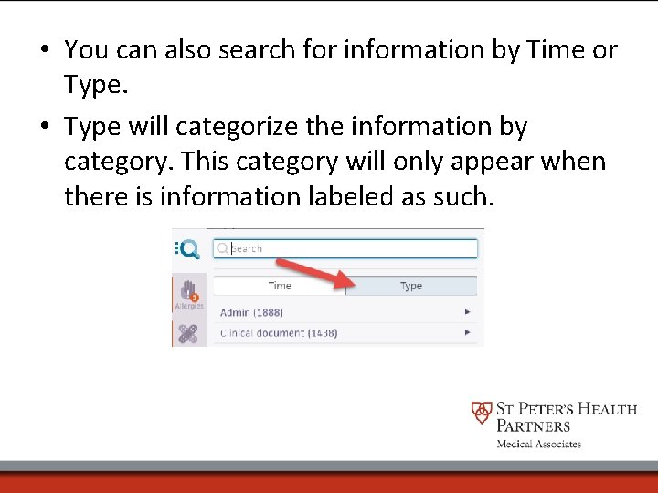 • You can also search for information by Time or Type. • Type