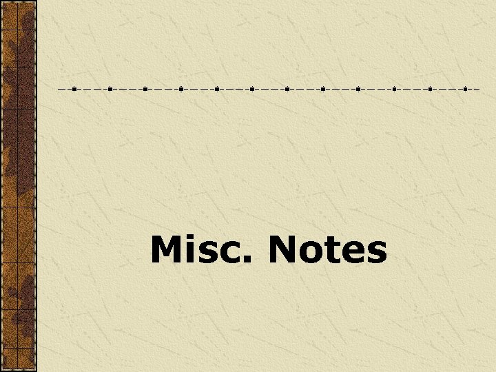Misc. Notes