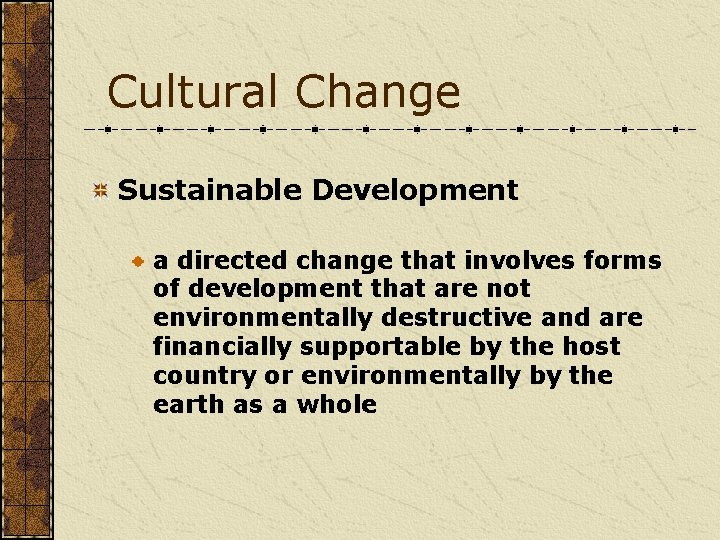 Cultural Change Sustainable Development a directed change that involves forms of development that are