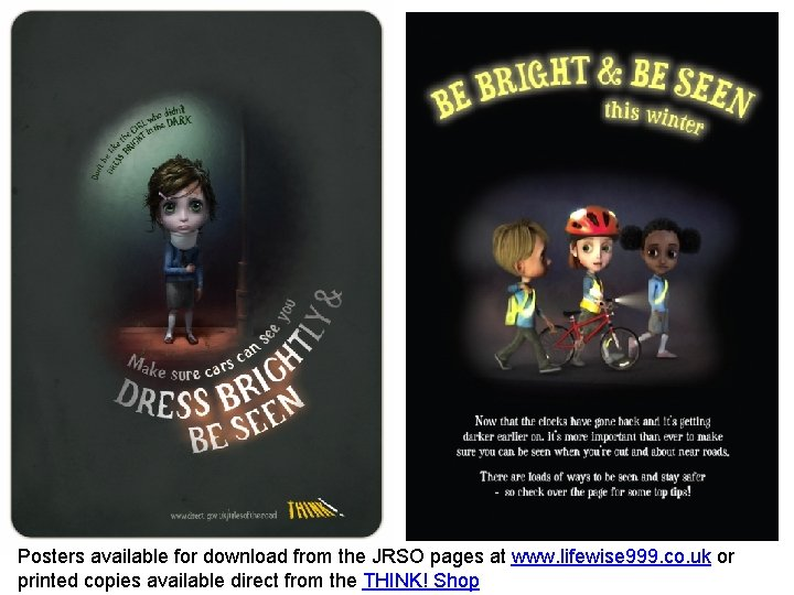 Posters available for download from the JRSO pages at www. lifewise 999. co. uk