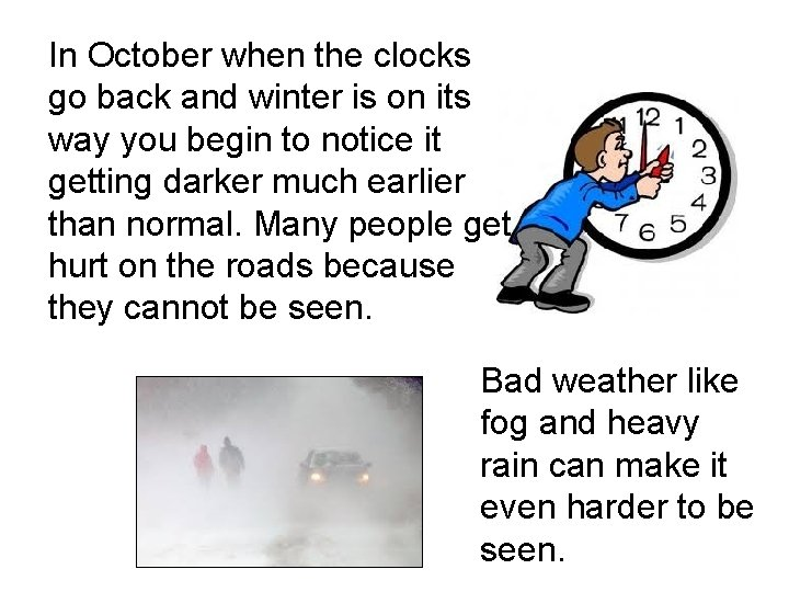 In October when the clocks go back and winter is on its way you