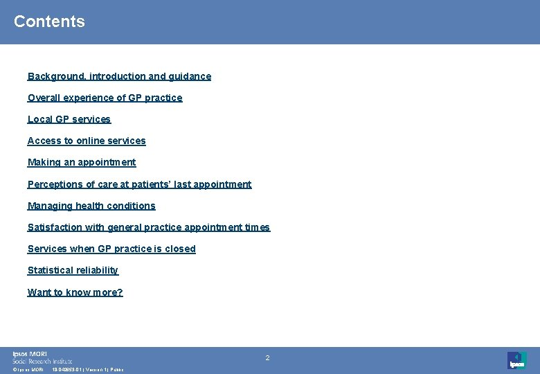 Contents Background, introduction and guidance Overall experience of GP practice Local GP services Access