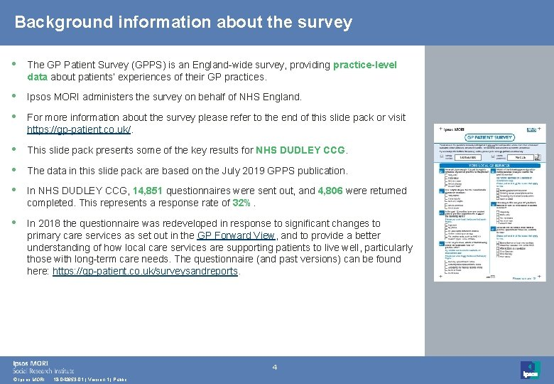 Background information about the survey • The GP Patient Survey (GPPS) is an England-wide