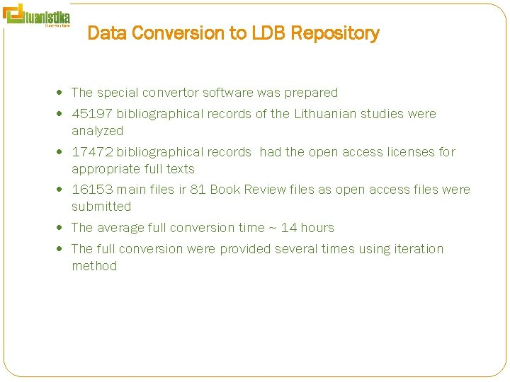 Data Conversion to LDB Repository The special convertor software was prepared 45197 bibliographical records
