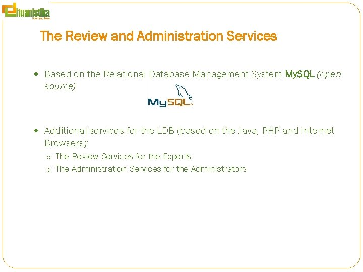 The Review and Administration Services Based on the Relational Database Management System My. SQL