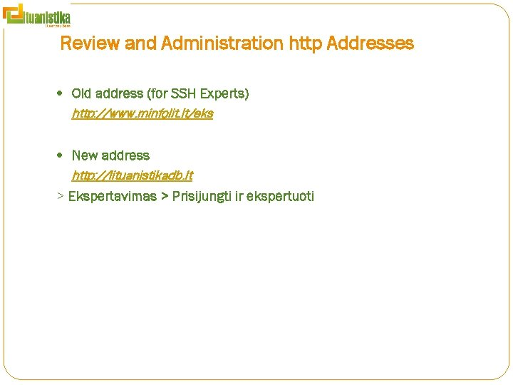 Review and Administration http Addresses Old address (for SSH Experts) http: //www. minfolit. lt/eks
