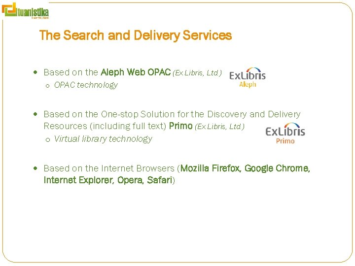 The Search and Delivery Services Based on the Aleph Web OPAC (Ex Libris, Ltd.