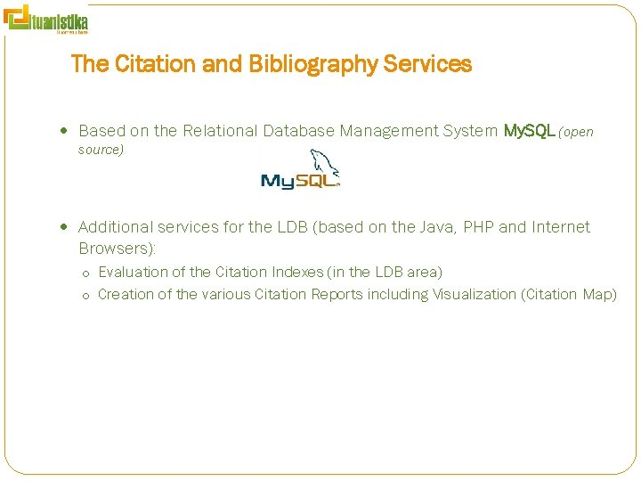 The Citation and Bibliography Services Based on the Relational Database Management System My. SQL