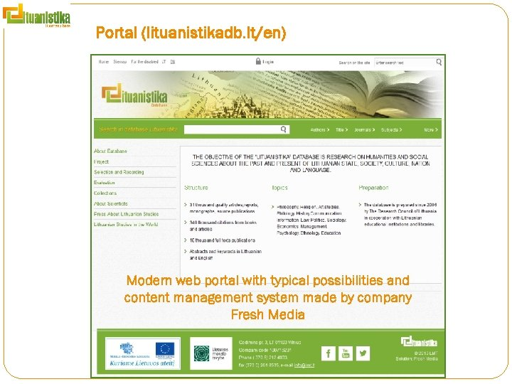 Portal (lituanistikadb. lt/en) Modern web portal with typical possibilities and content management system made