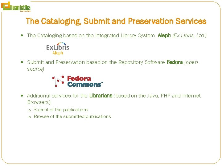 The Cataloging, Submit and Preservation Services The Cataloging based on the Integrated Library System