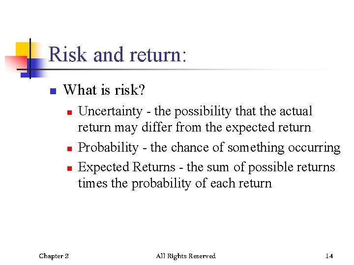 Risk and return: n What is risk? n n n Chapter 2 Uncertainty -