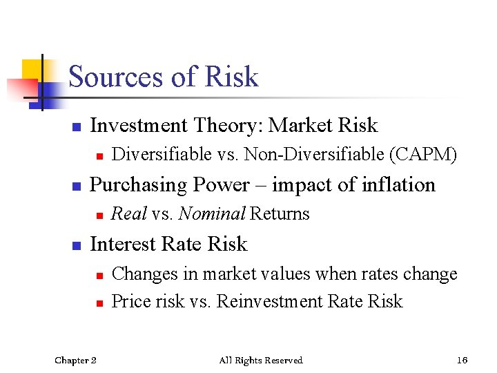 Sources of Risk n Investment Theory: Market Risk n n Purchasing Power – impact