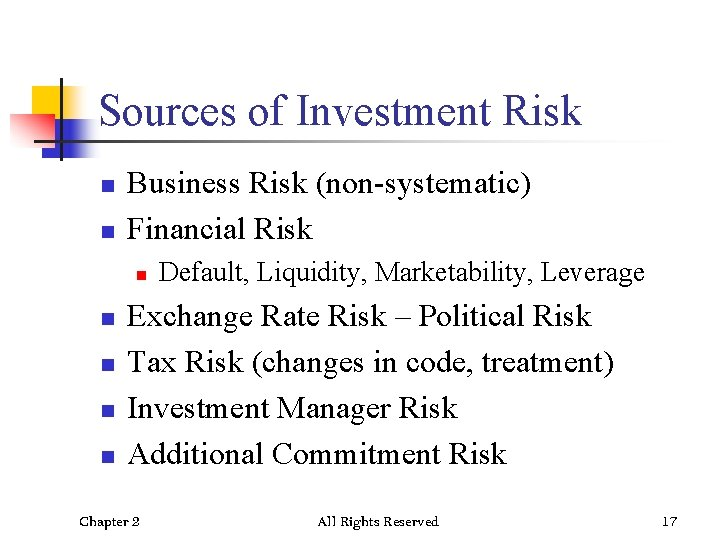 Sources of Investment Risk n n Business Risk (non-systematic) Financial Risk n n n