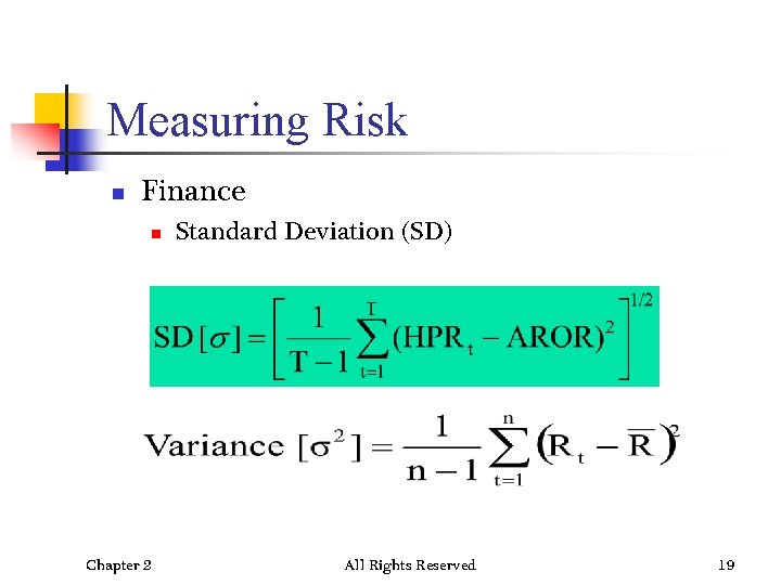 Measuring Risk n Finance n Chapter 2 Standard Deviation (SD) All Rights Reserved 19