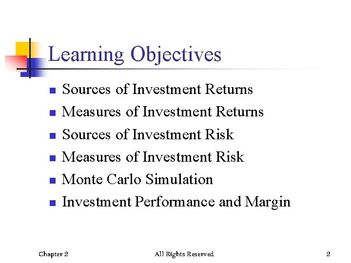 Learning Objectives n n n Sources of Investment Returns Measures of Investment Returns Sources