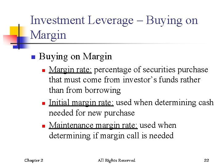 Investment Leverage – Buying on Margin n n n Chapter 2 Margin rate: percentage