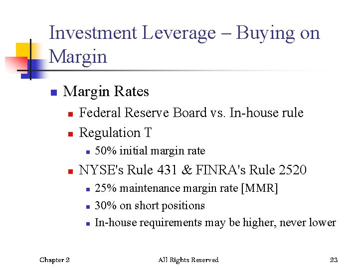 Investment Leverage – Buying on Margin Rates n n Federal Reserve Board vs. In-house