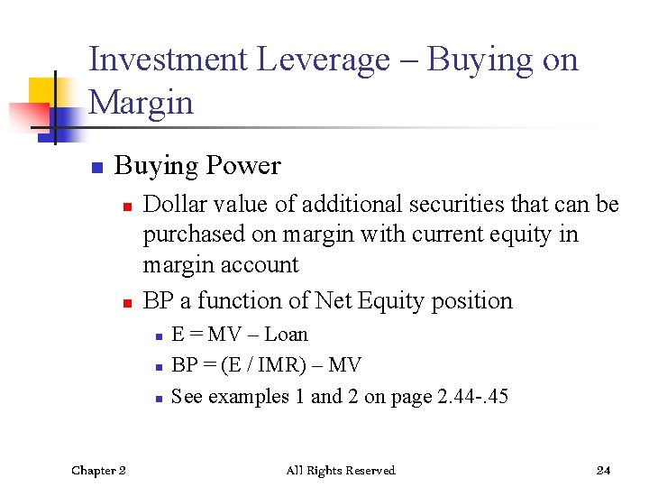Investment Leverage – Buying on Margin n Buying Power n n Dollar value of