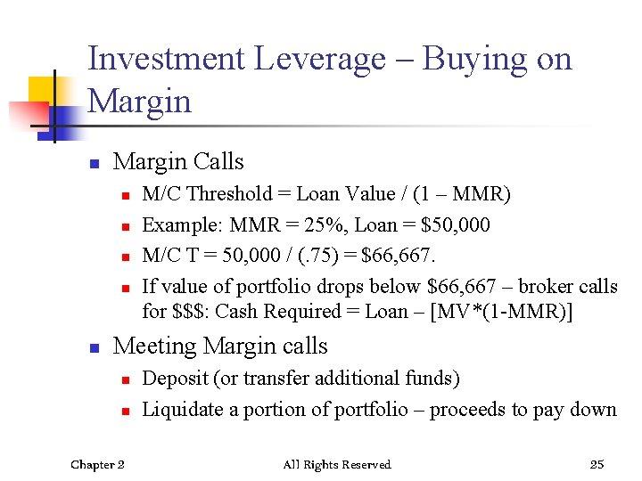 Investment Leverage – Buying on Margin Calls n n n M/C Threshold = Loan