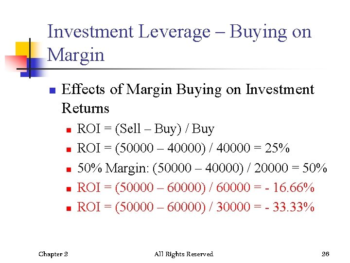 Investment Leverage – Buying on Margin n Effects of Margin Buying on Investment Returns